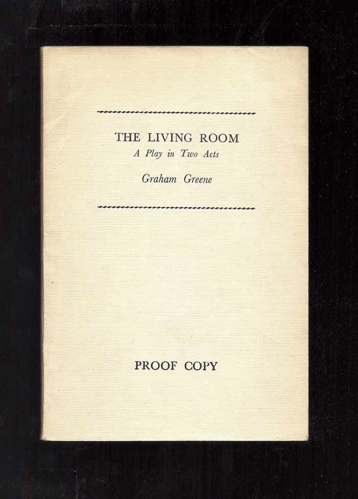 THE LIVING ROOM A PLAY IN TWO ACTS Graham Greene