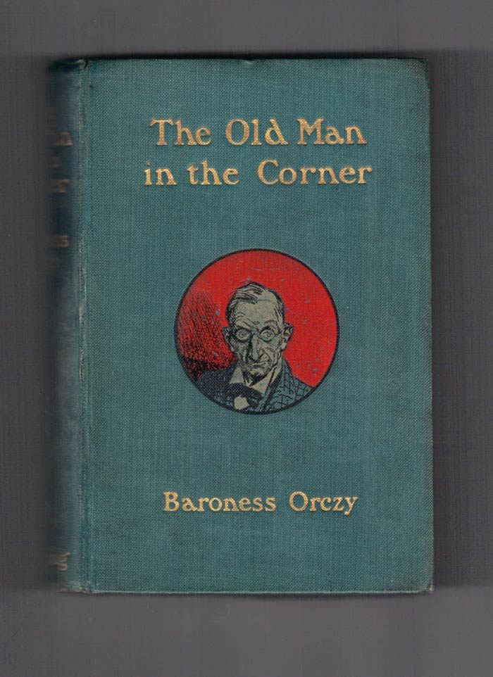 The Old Man In The Corner Baroness Orczy 1st Edition