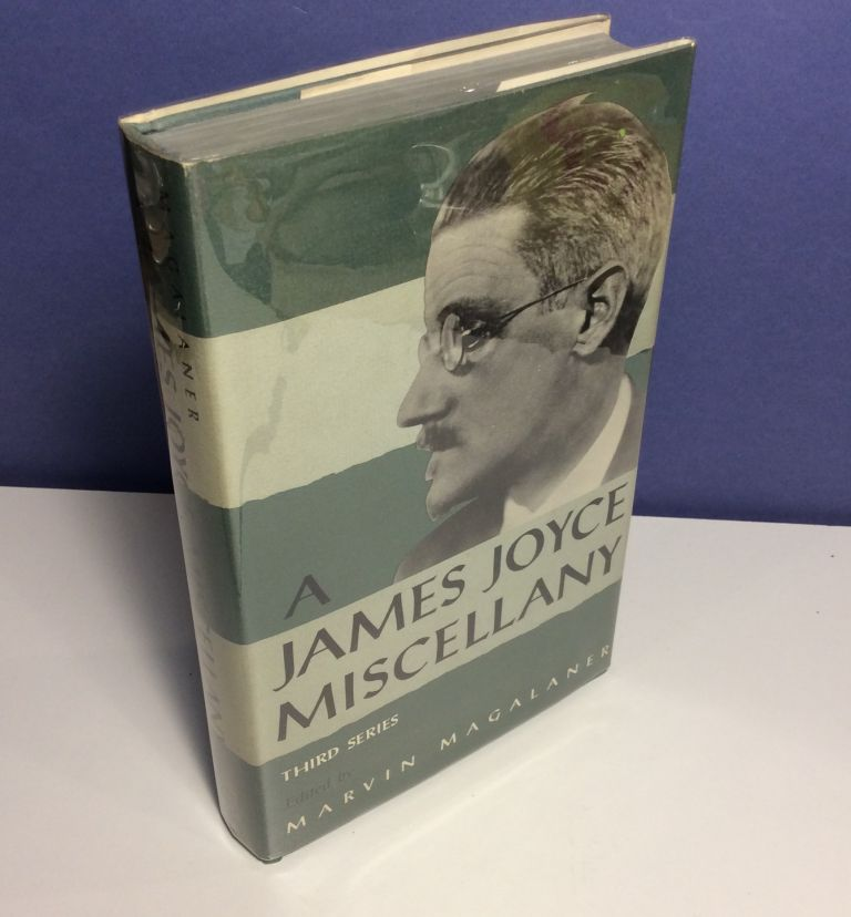 A JAMES JOYCE MISCELLANY. Third Series. Edited by Marvin Magalaner. James Joyce