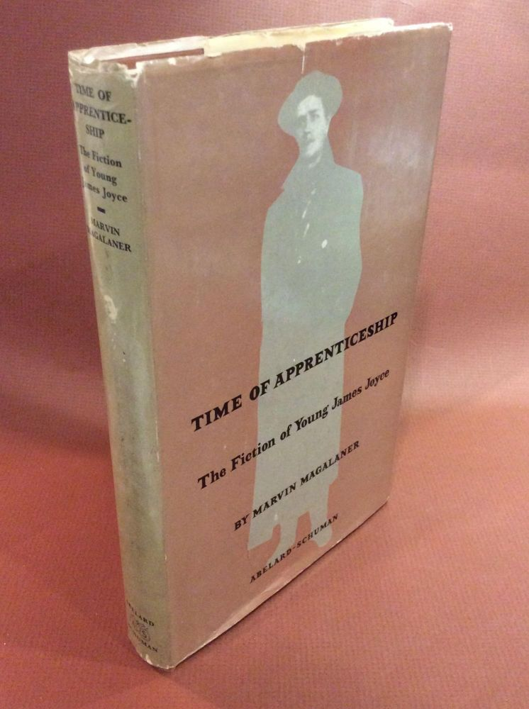 TIME OF APPRENTICESHIP. By Marvin Magalaner. James Joyce