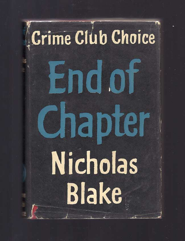 END OF CHAPTER. Nicholas Blake, Pseud: Cecil Day-Lewis