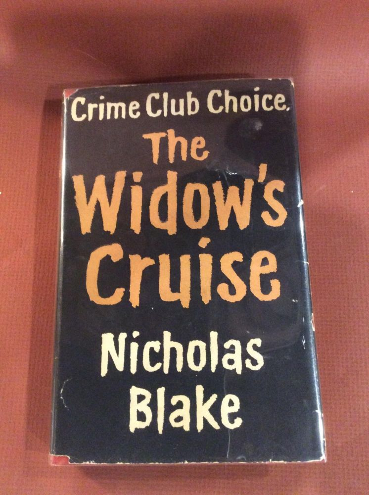 THE WIDOW'S CRUISE. Nicholas Blake, Pseud: Cecil Day-Lewis