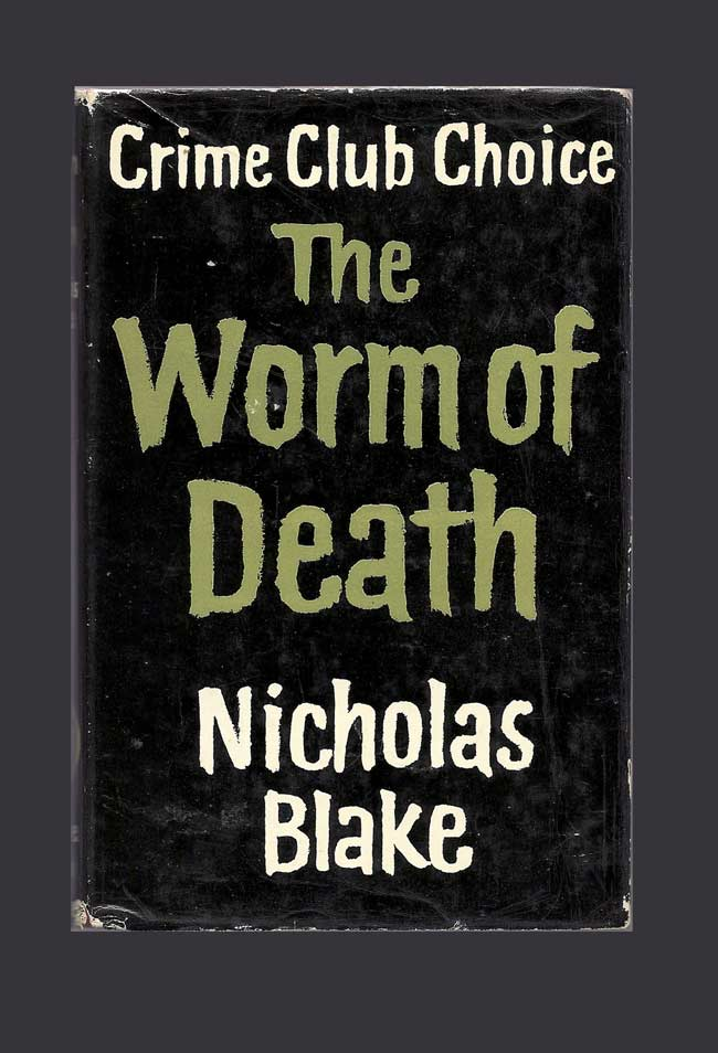 THE WORM OF DEATH. Nicholas Blake, Pseud: Cecil Day-Lewis