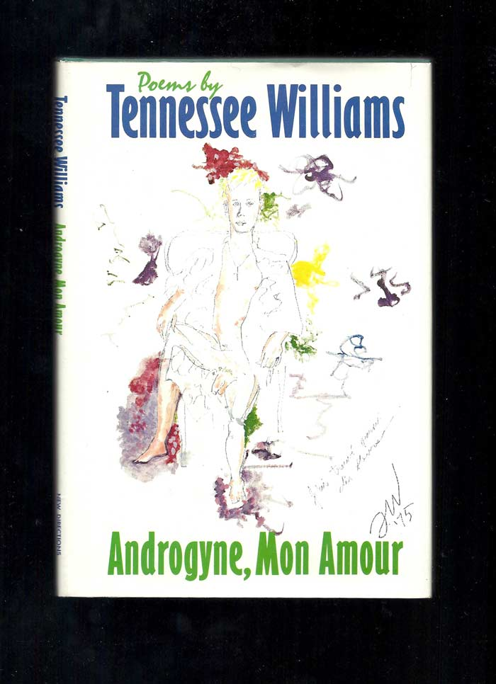 ANDROGYNE, MON AMOUR. Tennrssee Williams.