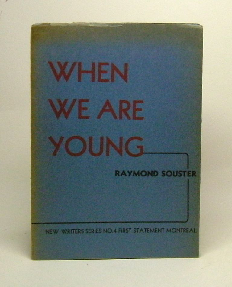 WHEN WE ARE YOUNG. Raymond Souster