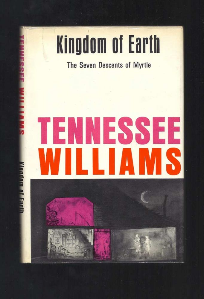 KINGDOM OF EARTH. (THE SEVEN DESCENTS OF MYRTLE). Tennessee Williams.