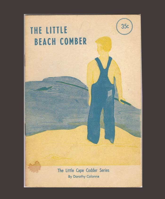 THE LITTLE BEACH COMBER. THE LITTLE CAPE CODDER SERIES. Dorothy Colonna.