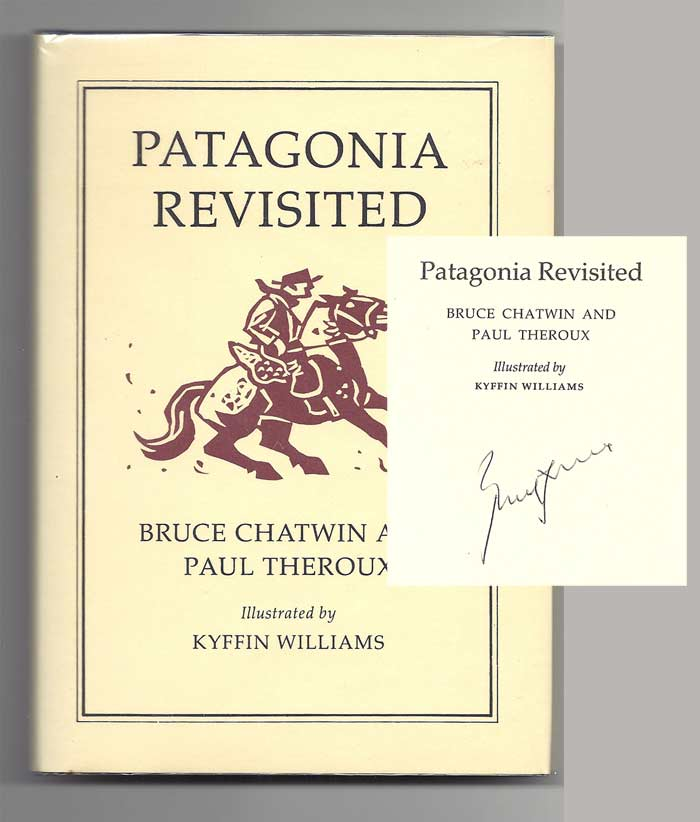 PATAGONIA REVISITED. Signed. Bruce Chatwin, Paul, Theroux