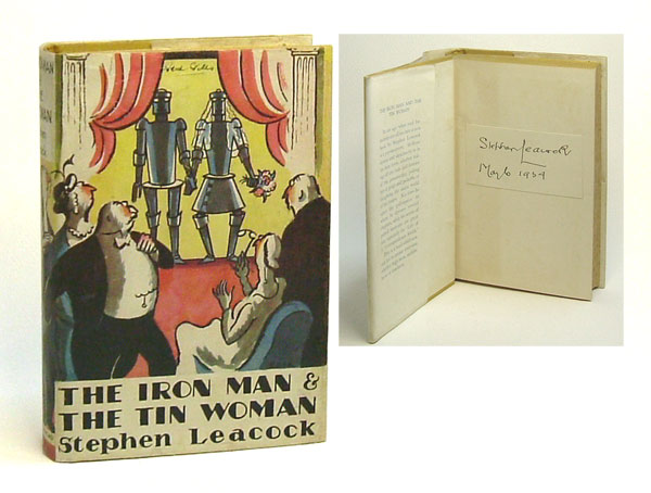 THE IRON MAN AND THE TIN WOMAN AND OTHER FUTURITIES. Signed. Stephen Leacock