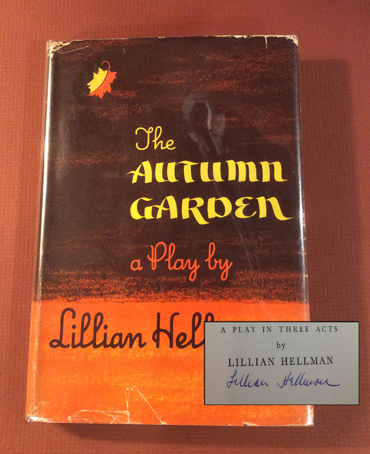 THE AUTUMN GARDEN. Signed. Lillian Hellman
