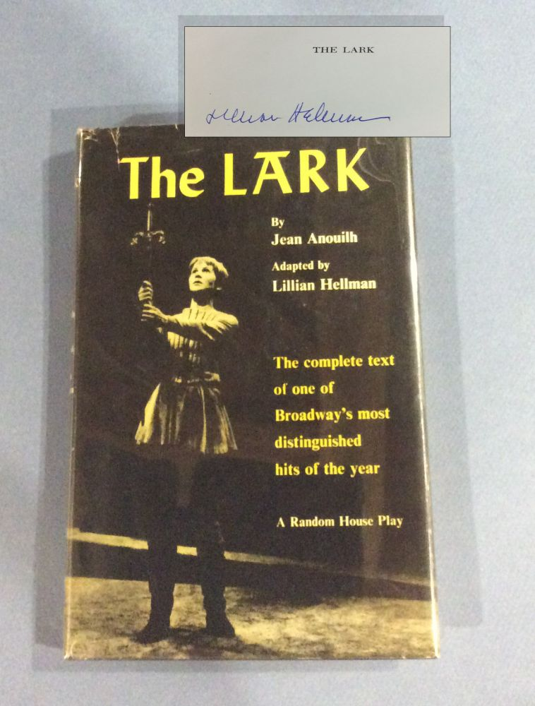 THE LARK. BY ANOUILH, JEAN. ADAPTED BY HELLMAN, LILLIAN. Signed. Lillian Hellman
