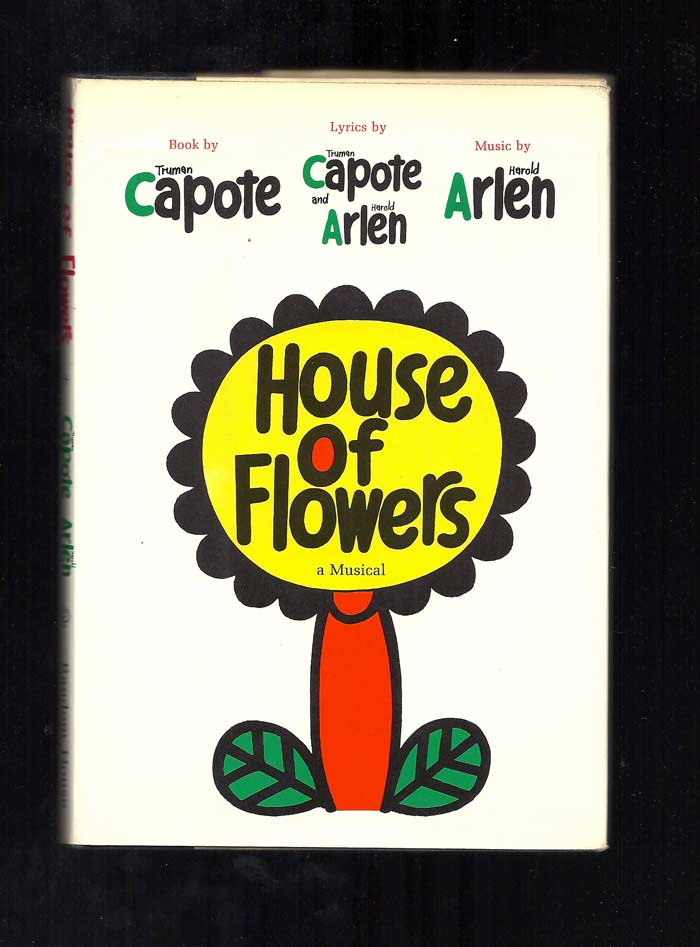 HOUSE OF FLOWERS. Truman Capote, Harold Arlen
