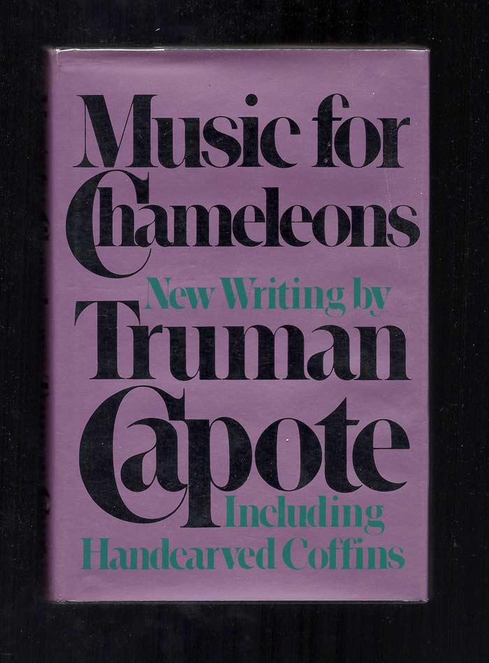MUSIC FOR CHAMELEONS: New Writing. Truman Capote