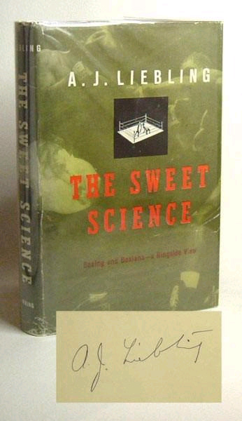 THE SWEET SCIENCE. Signed. A. J. Liebling.