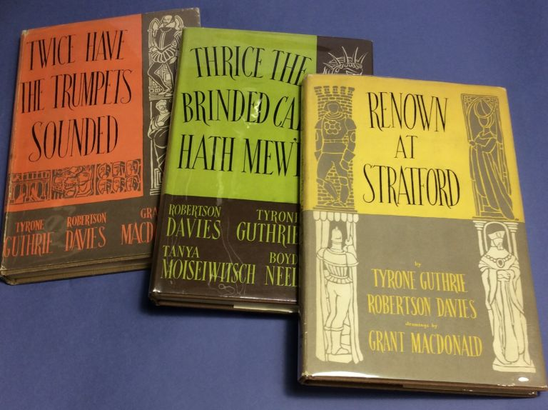 THE STRATFORD FESTIVAL TRILOGY. RENOWN AT STRATFORD, TWICE HAVE THE. Robertson Davies