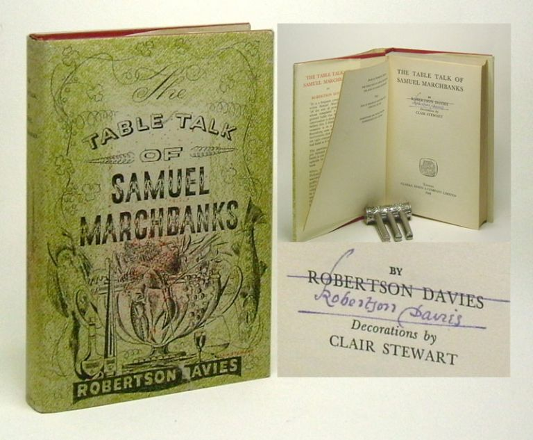 THE TABLE TALK OF SAMUEL MARCHBANKS. Signed. Robertson Davies