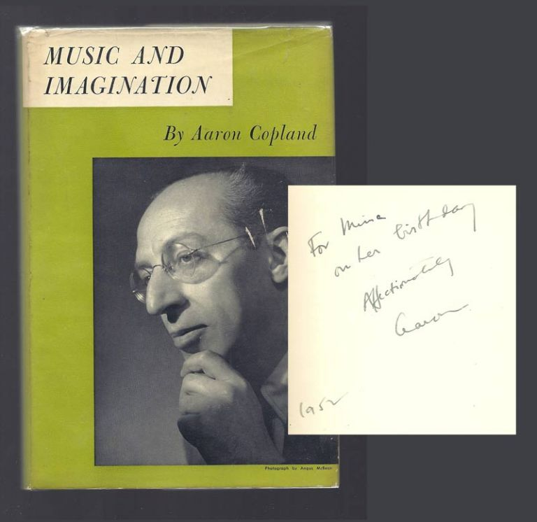MUSIC AND IMAGINATION. [The Charles Eliot Norton Lectures 1951-1952]. Aaron Copland.