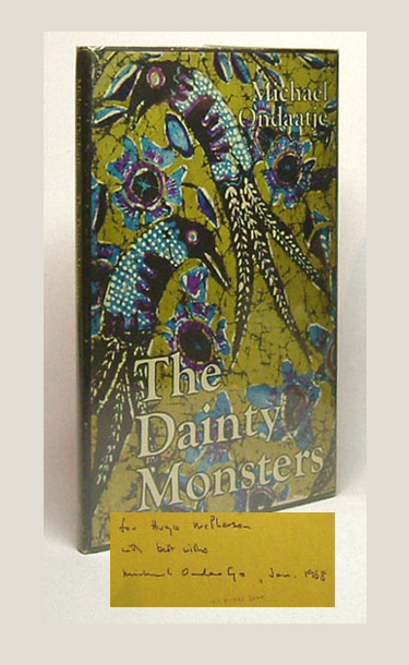 THE DAINTY MONSTERS. Signed. Michael Ondaatje.