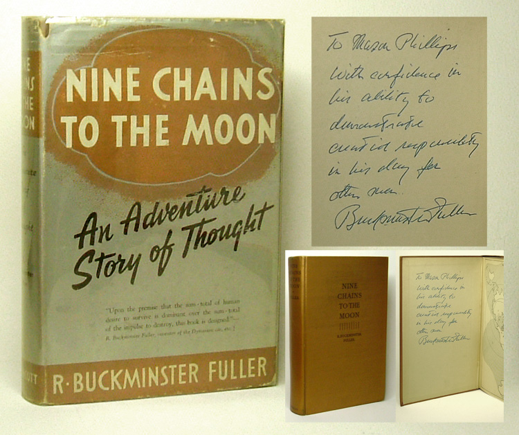 NINE CHAINS TO THE MOON. Inscribed. R. Buckminster Fuller.