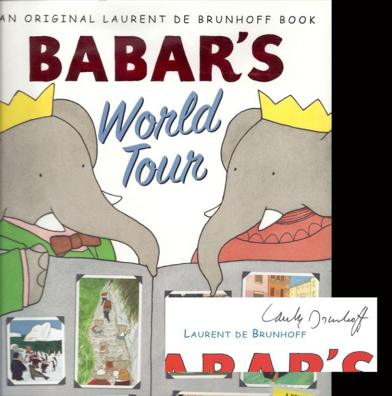 BABAR'S WORLD TOUR. Signed. Laurent De Brunhoff.