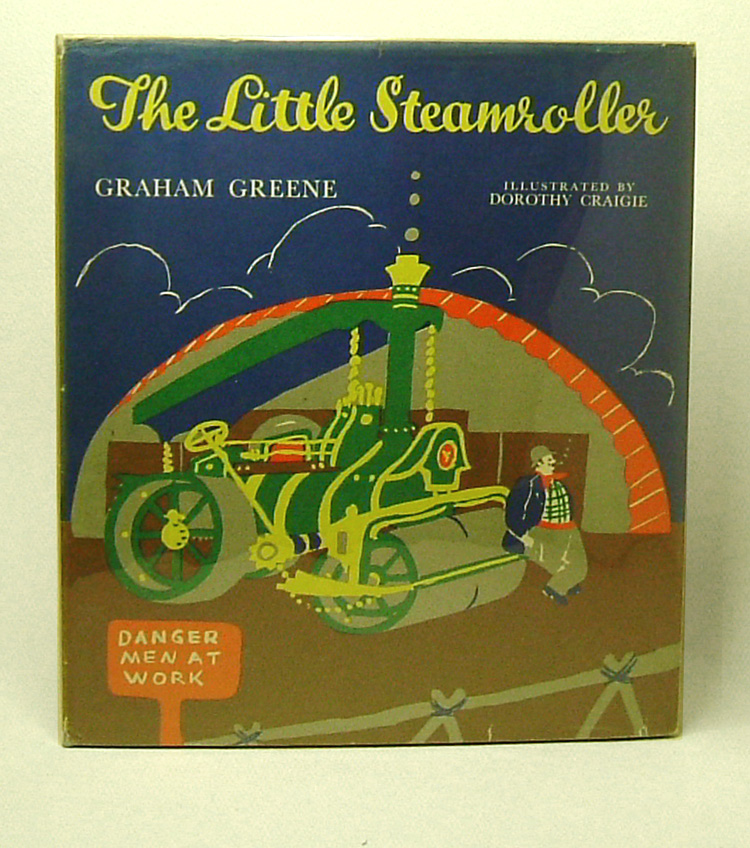 THE LITTLE STEAMROLLER. A Story of Adventure, Mystery and Detection. Illustrated by Dorothy Craigie. Graham Greene.