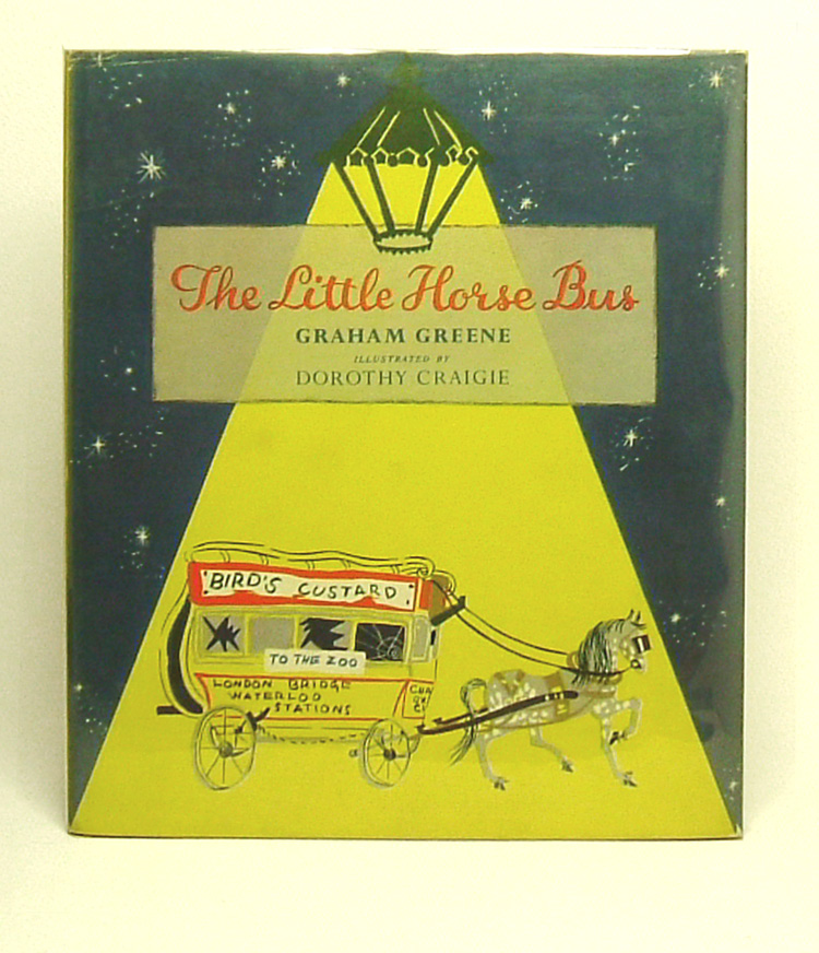 THE LITTLE HORSE BUS. Illustrated by Dorothy Craigie. Graham Greene.