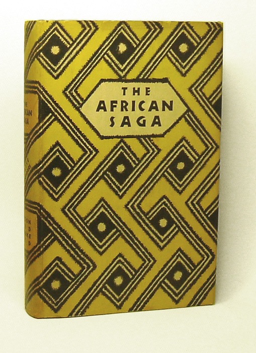 THE AFRICAN SAGA. Translated from L'Anthologie Negre by Margery Bianco. Blaise Cendrars.