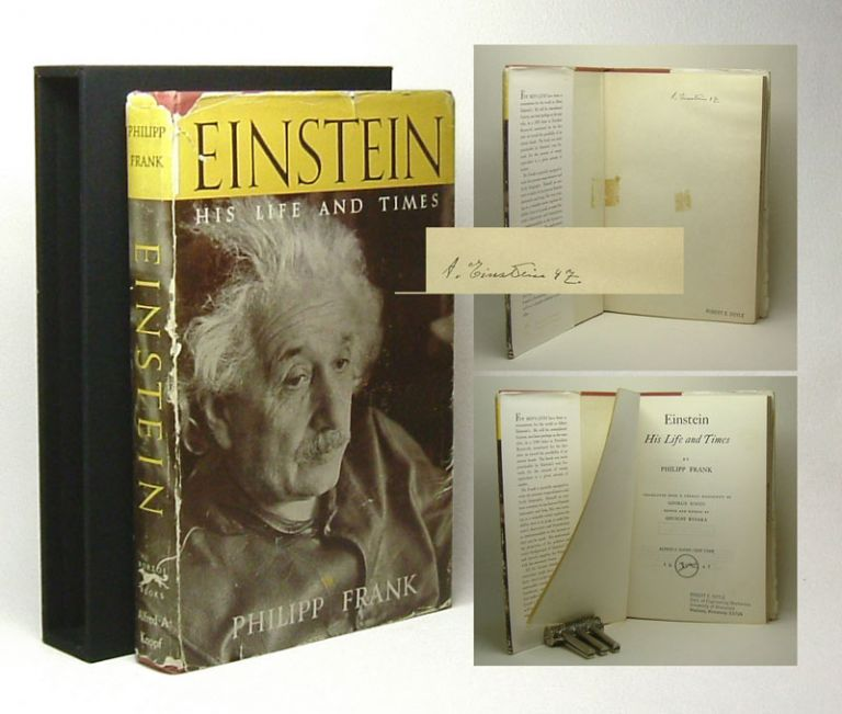 EINSTEIN: His Life And Times. By Philipp Frank. Signed By Einstein. Albert Einstein.