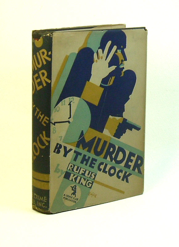 MURDER BY THE CLOCK. Rufus King