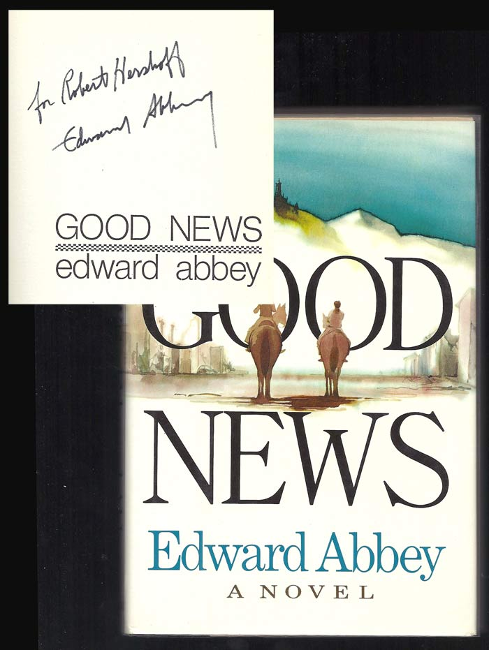 GOOD NEWS. Signed. Edward Abbey.