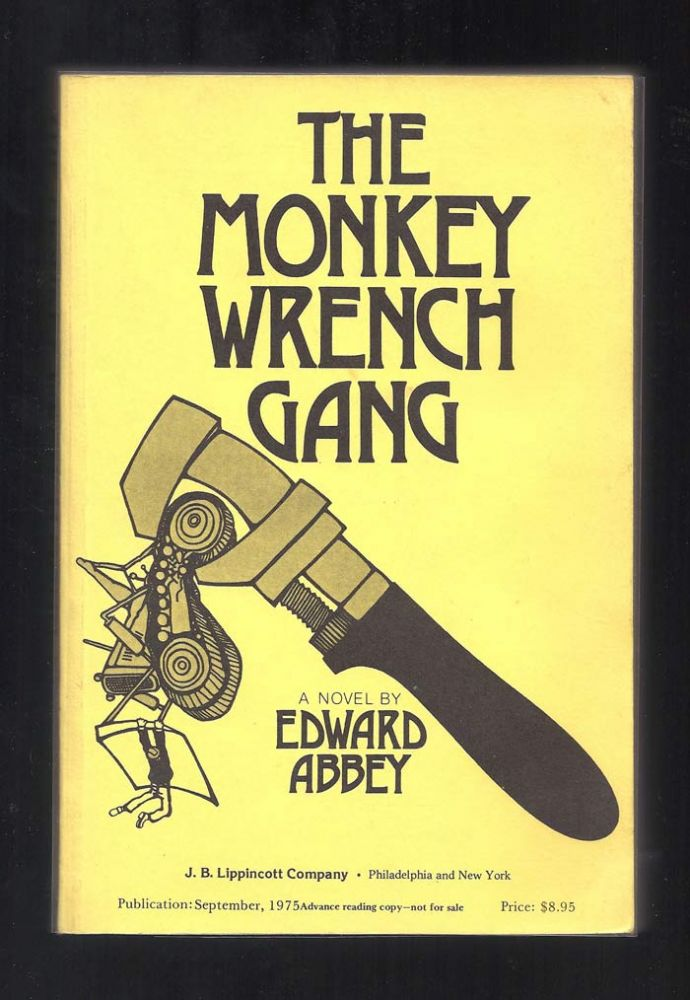 THE MONKEY WRENCH GANG. Edward Abbey.