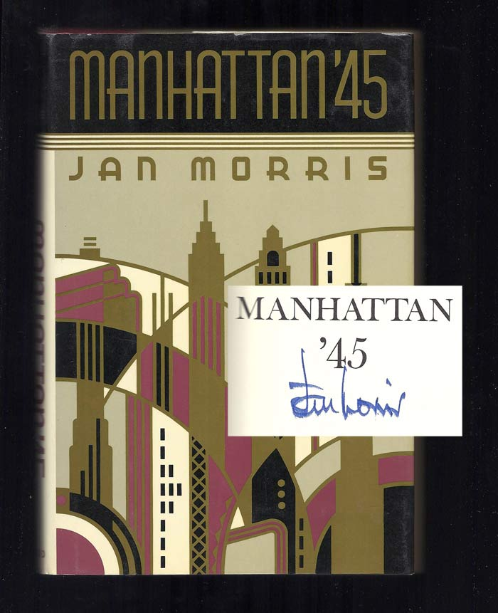 MANHATTAN '45. Signed. Jan Morris