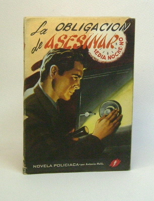 LA OBLIGACION DE ASESINAR. [THE COMPULSION TO MURDER]. Antonio Helu