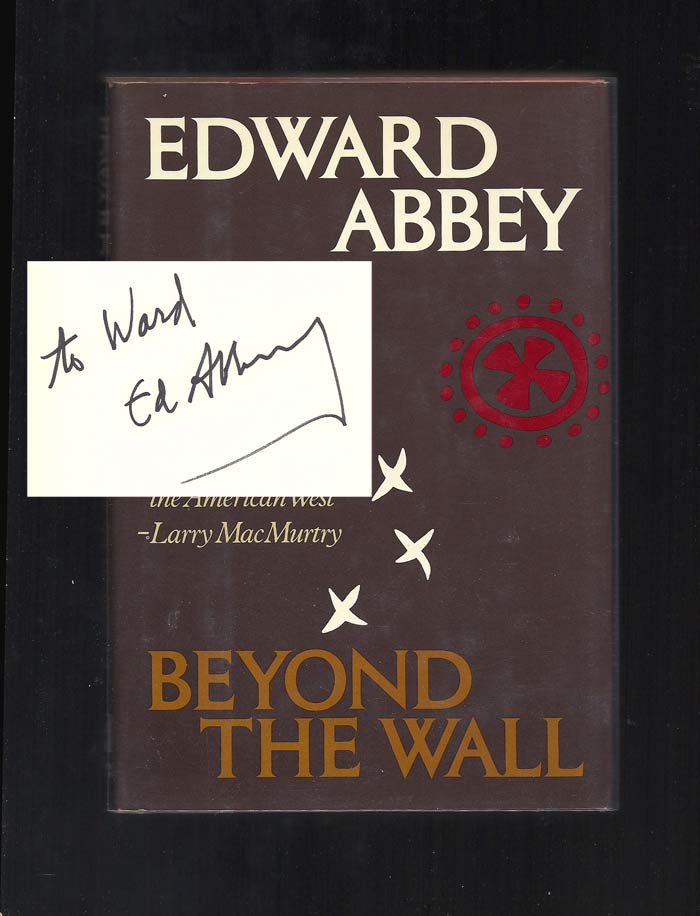 BEYOND THE WALL. Signed. Edward Abbey.
