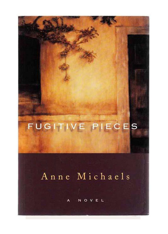 FUGITIVE PIECES. Signed. Anne Michaels