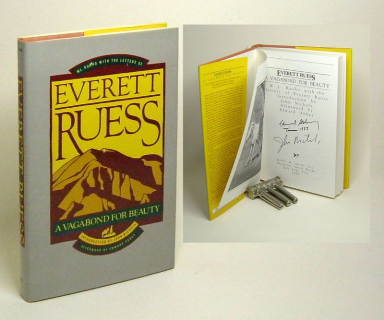 EVERETT RUESS. A Vagabond For Beauty. Signed. Edward. Nichols Abbey, W. L., John. Rusho, edit., Everett Ruess.