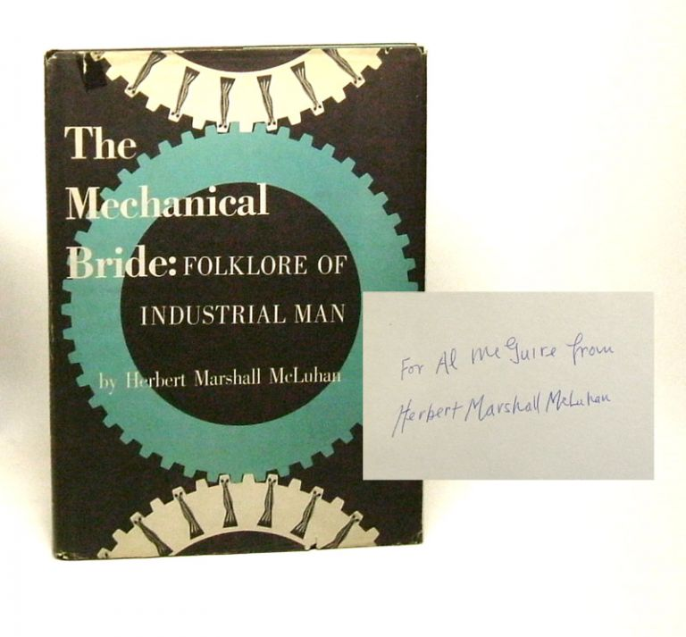 THE MECHANICAL BRIDE. Folklore Of Industrial Man. Inscribed. Marshall McLuhan.