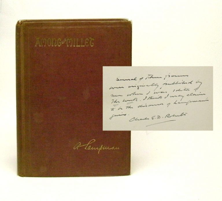 AMONG THE MILLET AND OTHER POEMS. Archibald Lampman