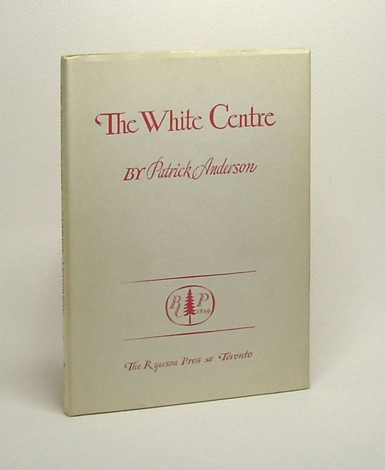 THE WHITE CENTRE. Patrick Anderson.