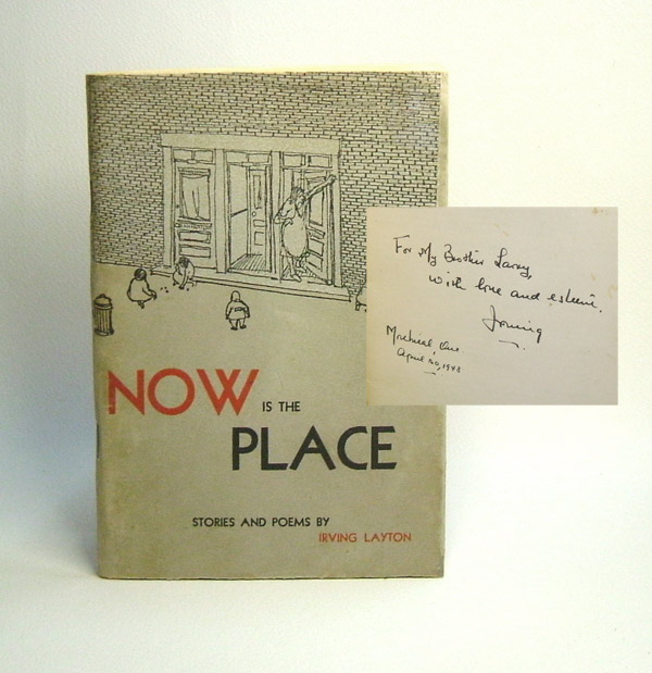 NOW IS THE PLACE. Irving Layton