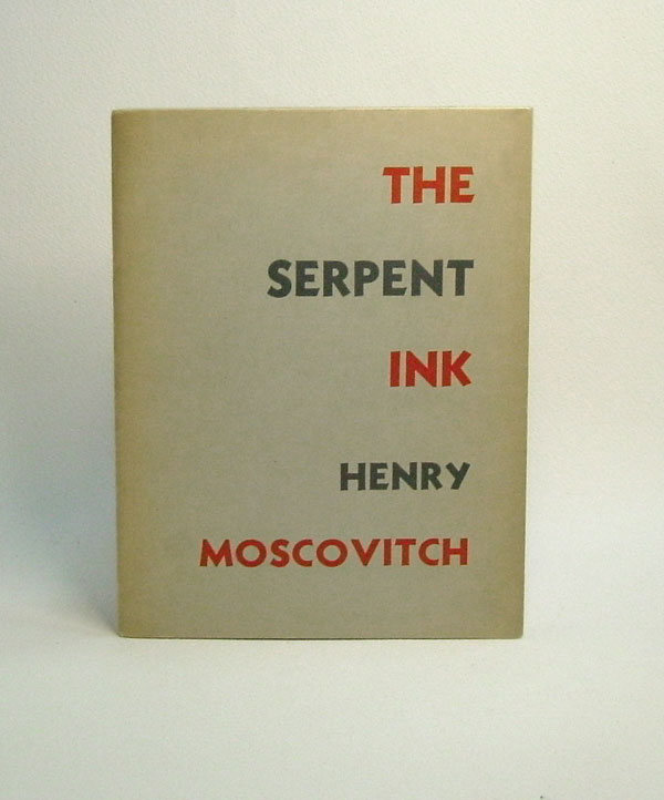 THE SERPENT INK. Henry Moscovitch.