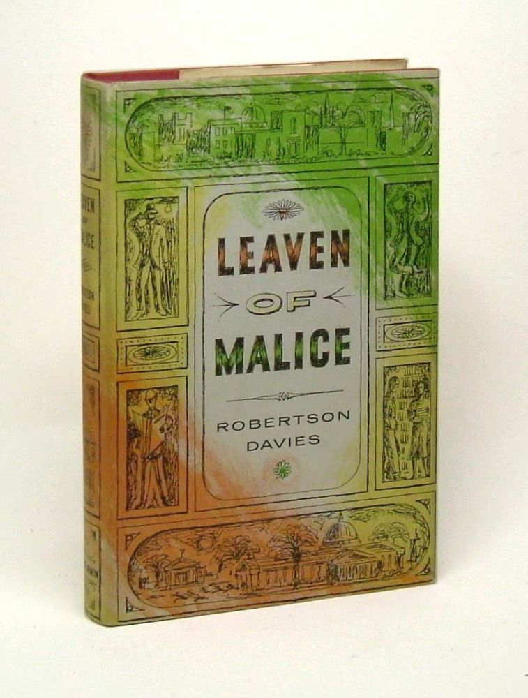 LEAVEN OF MALICE. Robertson Davies