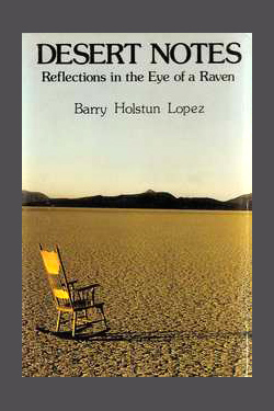 DESERT NOTES. Reflections In The Eye Of A Raven. Signed. Larry McMurtry, Barry Lopez.