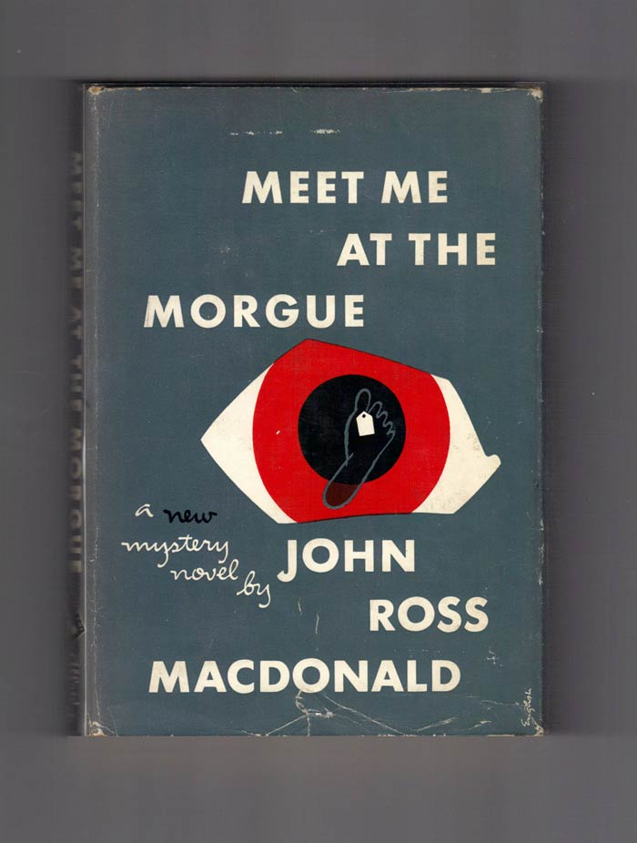 MEET ME AT THE MORGUE. Kenneth Millar, John Ross MacDonald