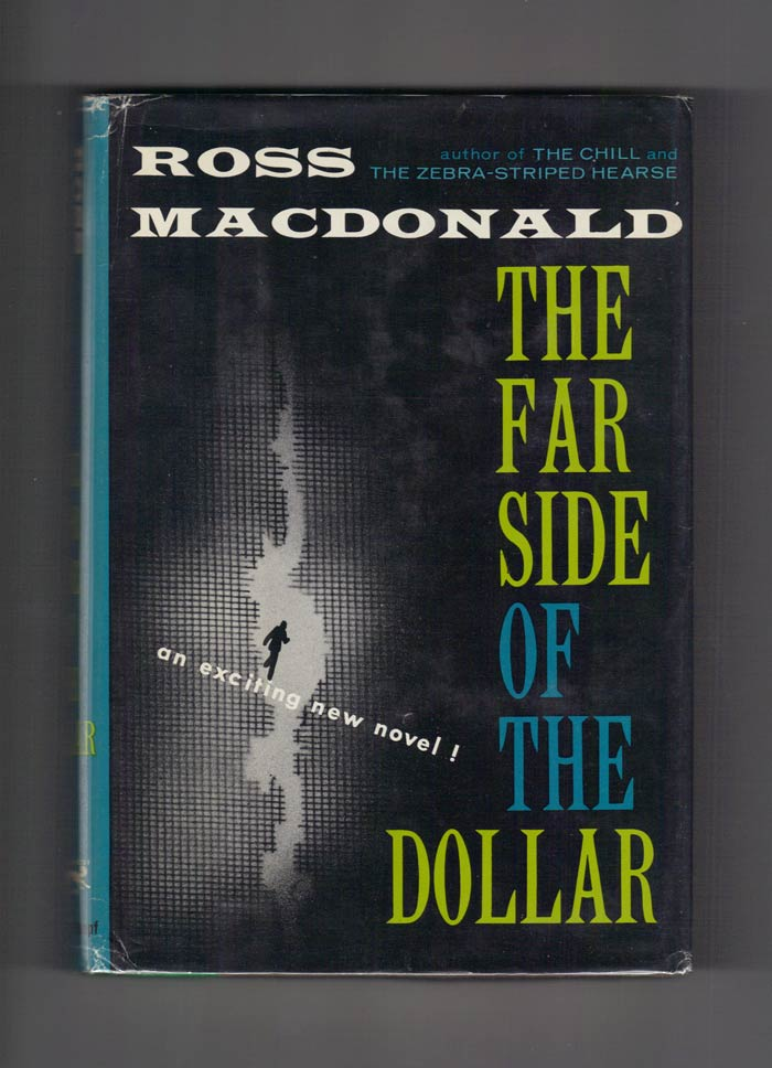THE FAR SIDE OF THE DOLLAR. Kenneth Millar, Ross MacDonald.