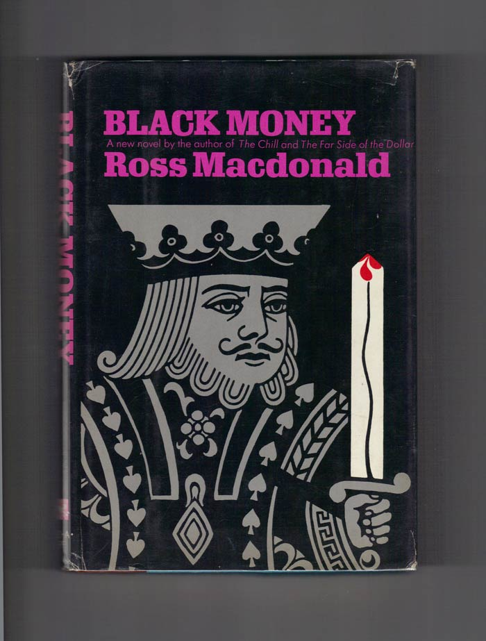 BLACK MONEY. Kenneth Millar, Ross MacDonald.