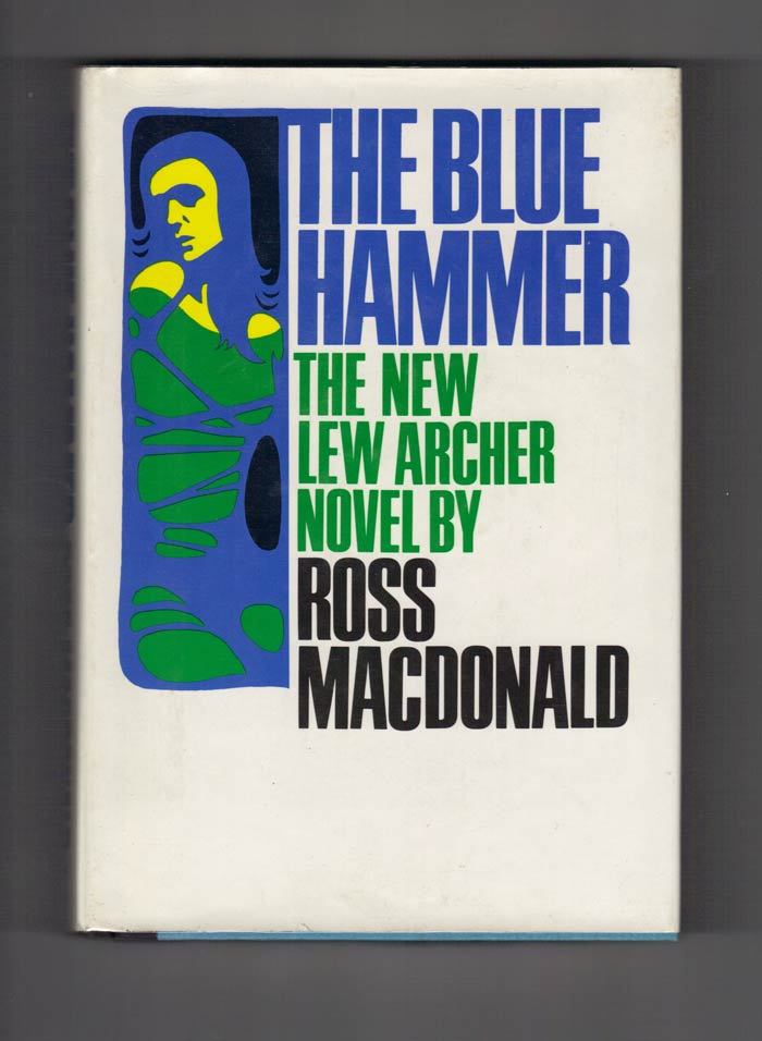 THE BLUE HAMMER. Kenneth Millar, Ross MacDonald