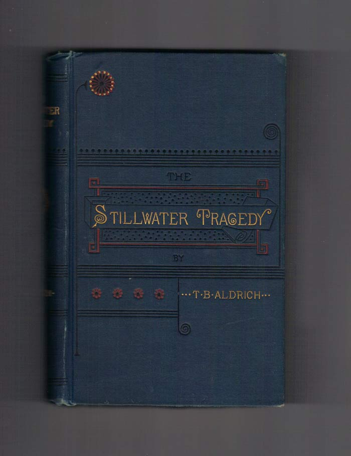 THE STILLWATER TRAGEDY. T. B. Aldrich