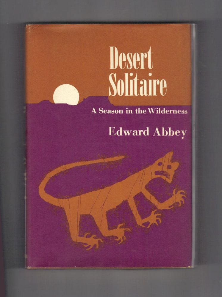 DESERT SOLITAIRE. A Season In The Wilderness. Edward Abbey