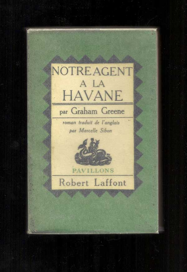 NOTRE AGENT A LA HAVANE. (Our Man In Havana). Graham Greene